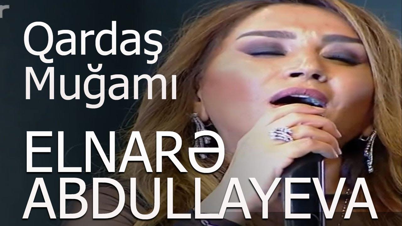 Elnarə Abdullayeva Qardas Mugami 2018 Yeni Youtube