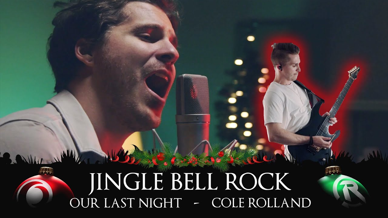 JINGLE BELL ROCK (Rock Cover by Our Last Night & Cole Rolland)