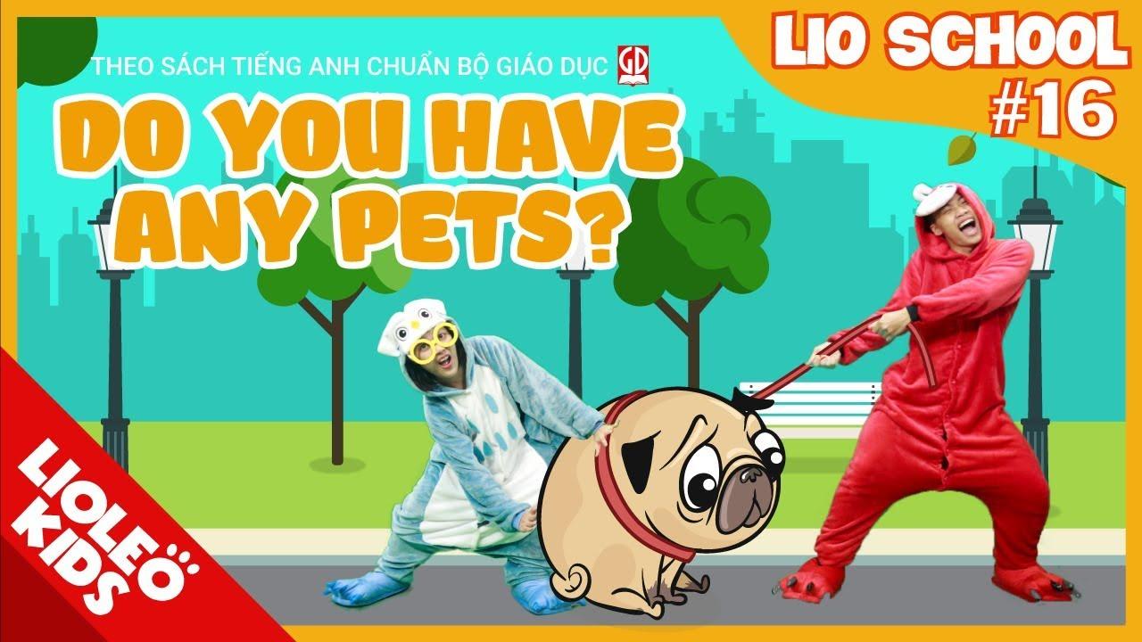 Tiếng Anh lớp 3  | Unit 16: Do you have any pets? [Hướng dẫn học tiếng Anh lớp 3 trọn bộ 20 unit]