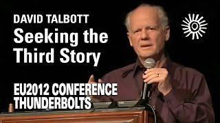 David Talbott: Seeking the Third Story | EU2012
