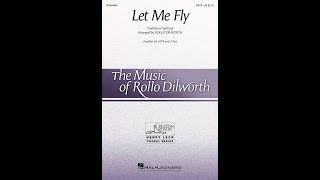 Let Me Fly (SATB Choir) - Arranged by Rollo Dilworth