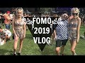 FOMO FESTIVAL VLOG 2019 - PARTY WITH ME!