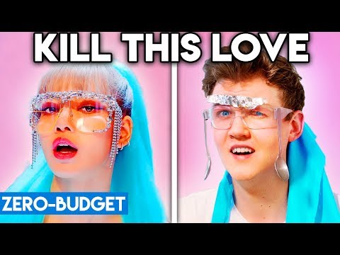 K-POP WITH ZERO BUDGET! (BLACKPINK - Kill This Love)
