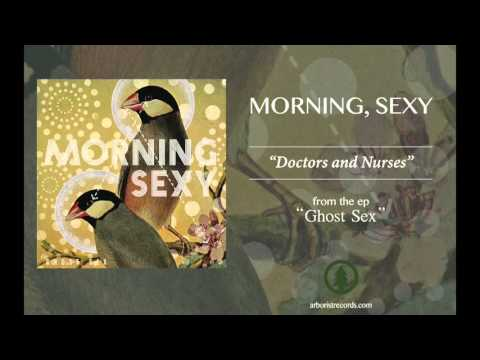Morning, Sexy - Doctors and Nurses