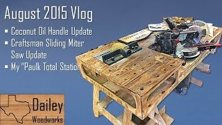 My Paulk Total Station And Craftsman Sliding Miter Saw Update | Dailey Woodworks August 2015 Vlog