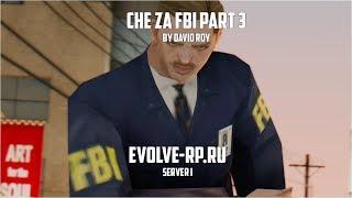 CHE ZA FBI Part 3 by David Roy. Evolve-Rp.Ru. Server 01.
