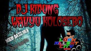 DJ HOROR KIDUNG WAHYU KOLOSEBO NGERI BASSNYA KEREN PARAH