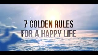 7 Golden Rules For A Happy Life