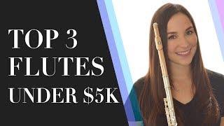 Top 3 Flutes Under $5k