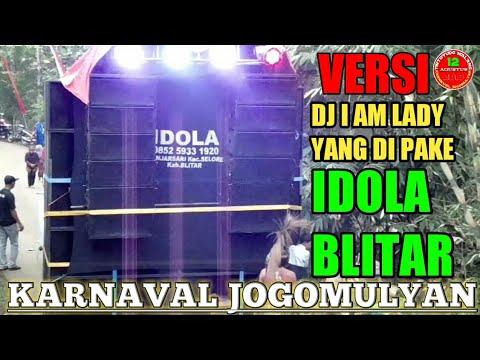 DJ I AM LADY Yg Di Pake IDOLA BLITAR - KARNAVAL JOGOMULYAN
