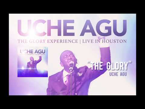 Uche Agu     The Glory