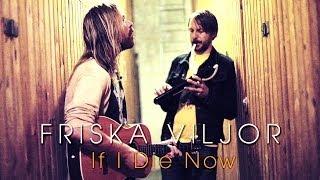 FRISKA VILJOR - If I Die Now (Sounds of Stockholm documentary)