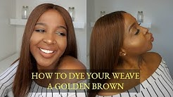 HOW TO DYE YOUR WEAVE A LIGHT BROWN | EASY, SIMPLE, ATTAINABLE TECHNIQUE