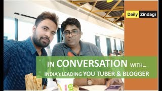 A Journey with Leading You Tuber and Blogger | In conversation with Tryootech fame Amit Mishra