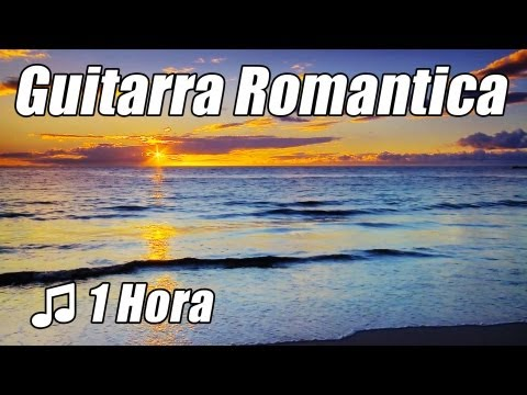 guitarra-romantica-#1-musica-instrumental-acustico-amor-cancoes-classicas-relaxamento-relaxe-estudo