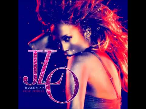 Jennifer Lopez - Dance Again Feat. Pitbull