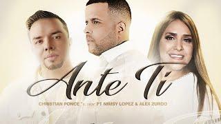 """Ante ti"" Christian Ponce (El Sica) feat Alex Zurdo & Nimsy López"