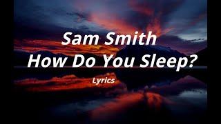 Sam Smith -  How Do You Sleep (Lyrics)