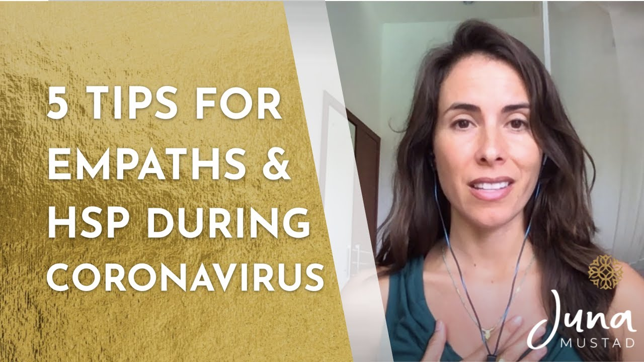 5 Tips for Empaths & Highly Sensitive People During the Coronavirus