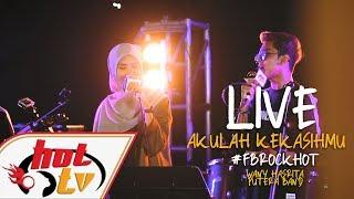 (LIVE) AKULAH KEKASIHMU - WANY HASRITA & PUTERA BAND : FB ROCK HOT