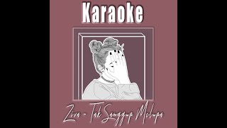 [Karaoke] Ziva Magnolya - Tak Sanggup Melupa #TerlanjurMencinta