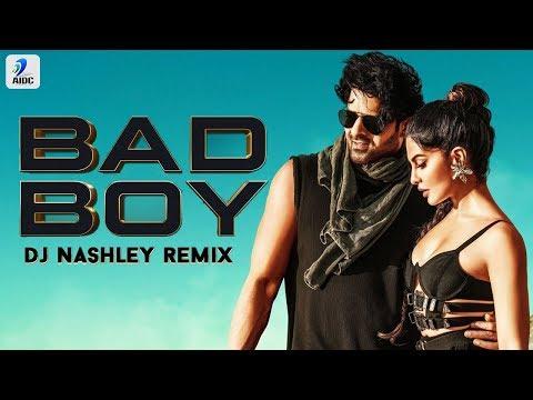 Bad Boy Remix  Dj Nashley  Saaho  Prabhas  Jacqueline Fernandez  Badshah  Neeti Mohan