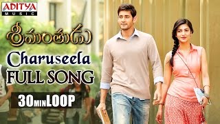 Charuseela Full Song ★ 30 Mins Loop ★ Srimanthudu Songs - Mahesh Babu, Shruthi Hasan