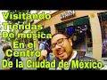 VISITANDO TIENDAS DE MÚSICA EN EL CENTRO DE LA CIUDAD DE MÉXICO