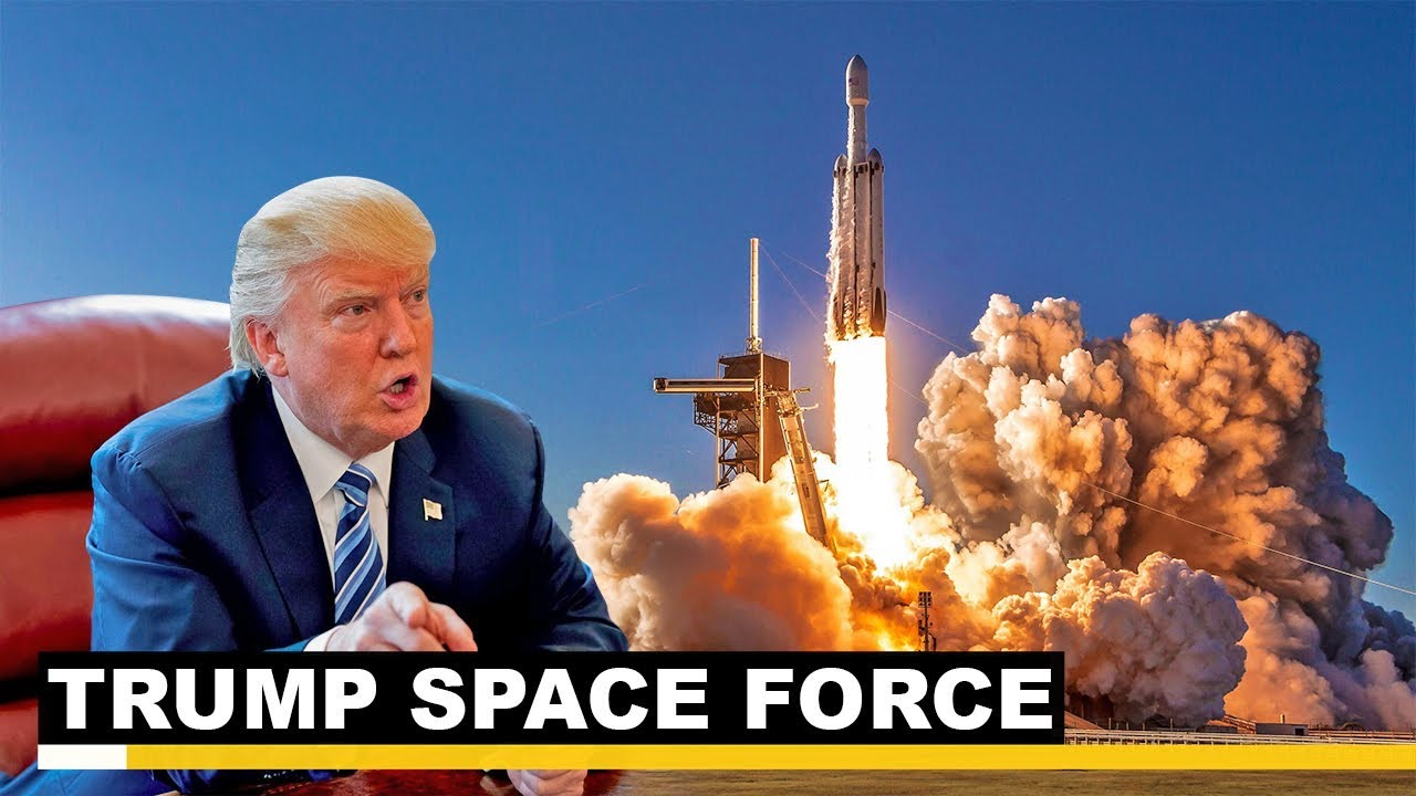 Trump is Right: America Needs a Space Force