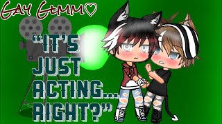 ♢It's just acting...right?♢ | ♡Gay Glmm♡ |