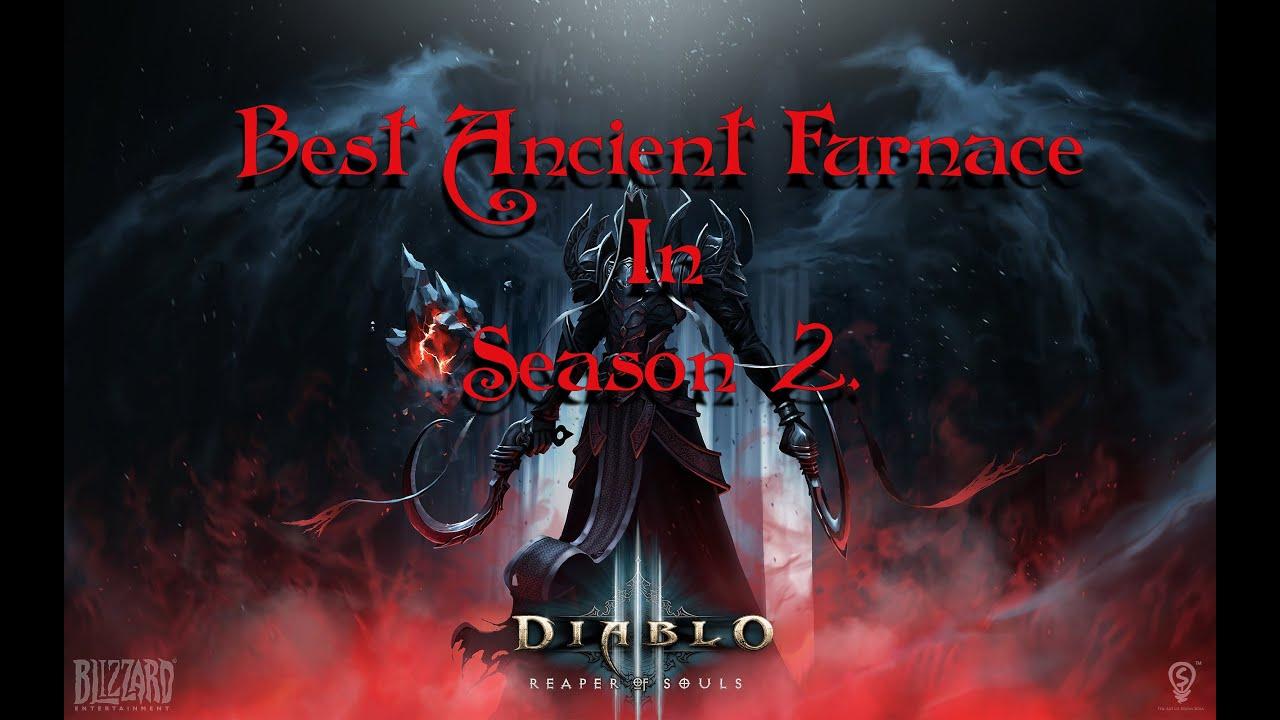 Diablo 3 | The Best ANCIENT FURNACE in SEASON 2 Crusader ...