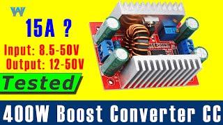 Review of 400W DC  Step-up Boost Converter input 8.5V-50V to 10V-60V