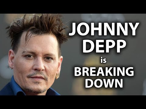 Johnny Depp is Breaking Down