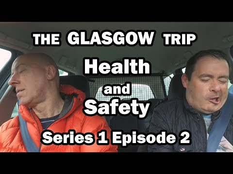 The Glasgow Trip - S01E02 - Health and Safety