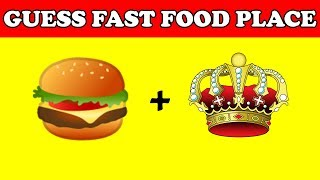 Food Quiz | Guess FAST FOOD PLACE from emoji | Food Challenge, food game, Emoji Challenge