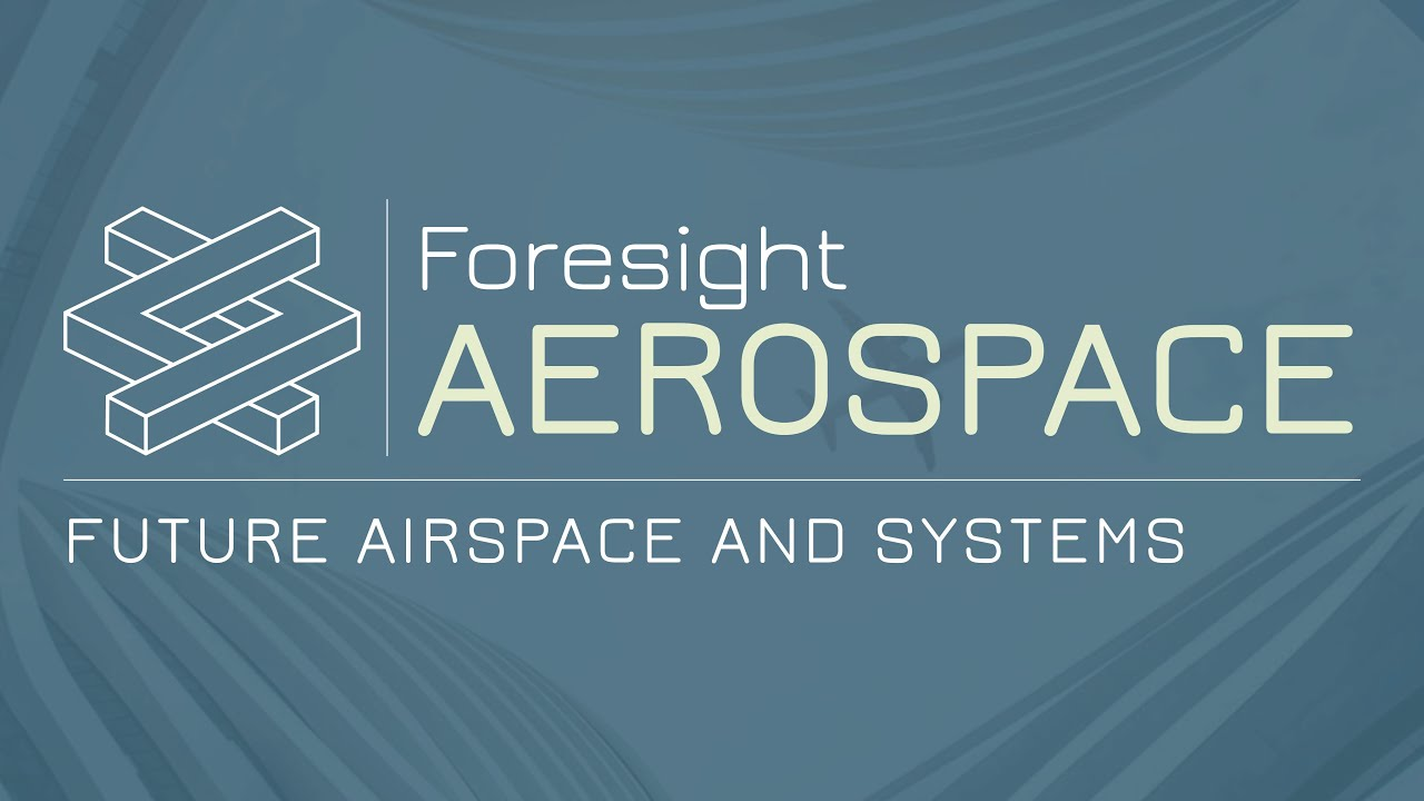 Foresight Aerospace - Future Airspace and Aircraft Systems