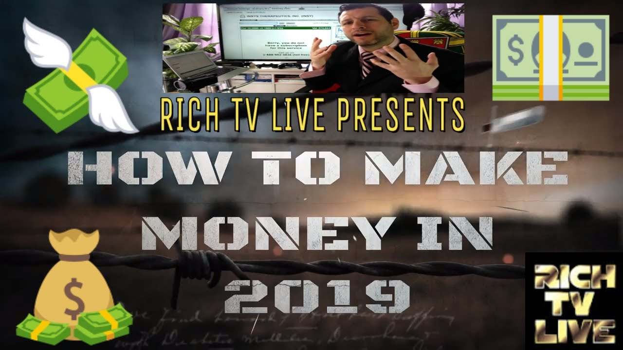 HOW TO MAKE MONEY IN 2019 - ILL KIDD - RICH TV LIVE