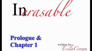 Inerasable [[Prologue & Chapter One]]