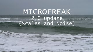 Arturia MicroFreak: 2.0 Firmware Update (Scales and Noise)