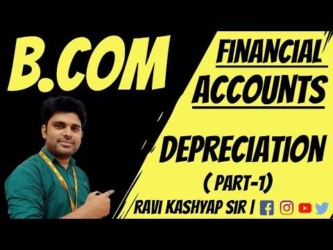 Depreciation for B.com 1st Year , Part-1 , What is Depreciation