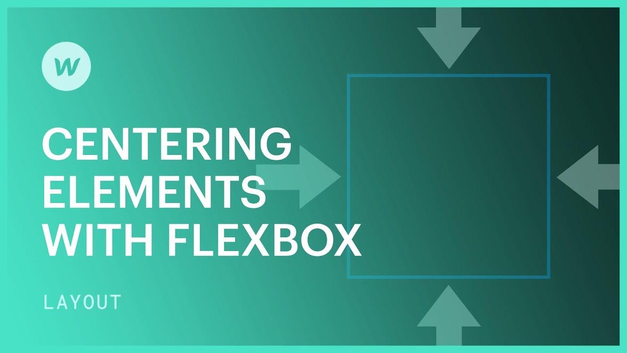 Center Elements with Flexbox | Webflow University