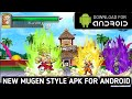 NEW DBS MUGEN STYLE APK Z CHAMPIONS FOR ANDROID DOWNLOAD WITH Broly And Beerus DOWNLOAD