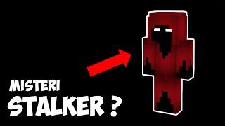 MENGUNGKAP MISTERI THE STALKER DI MINECRAFT !!!