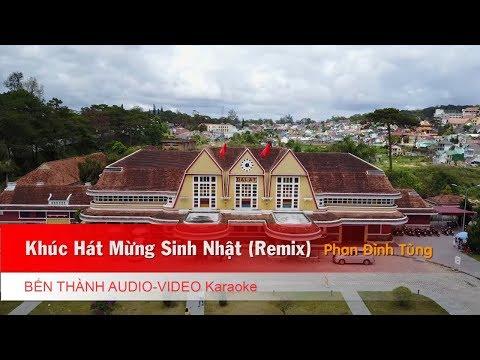 KARAOKE | Khúc Hát Mừng Sinh Nhật (Remix) - Phan Đinh Tùng | Beat Chuẩn