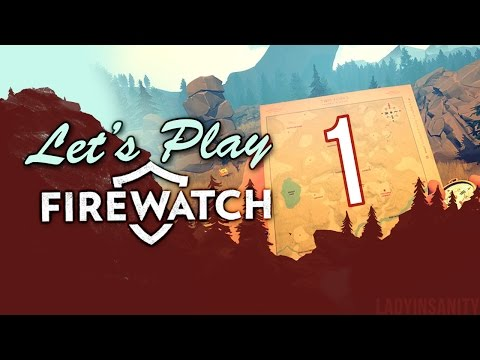 Firewatch #1 with Gunrun and Cindy the...uh, Cinderblock