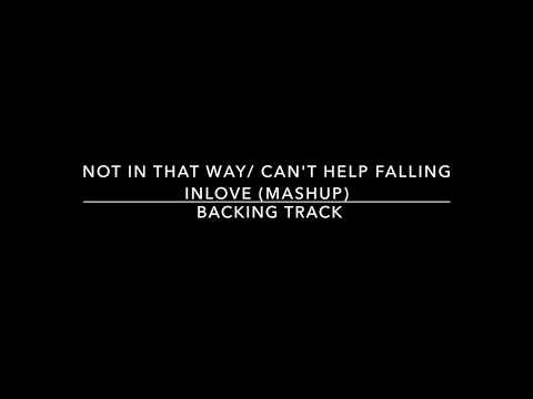Not In That Way/Can't Help Falling Inlove -Karaoke ( Sam Smith Version)