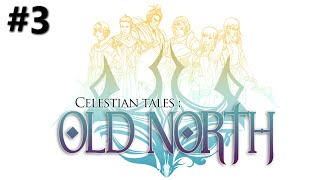 Celestian Tales: Old North Gameplay Walkthrough - Part 3 [60FPS]