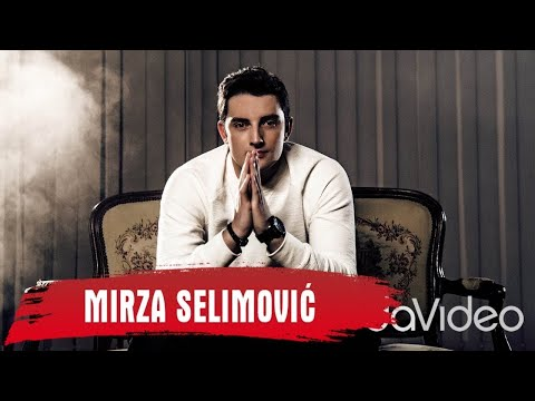 preview MIRZA SELIMOVIC - IMAS ME from youtube