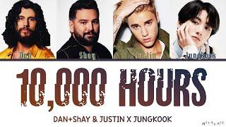Jungkook X Justin Bieber, Dan + Shay 10000 Hours Lyrics