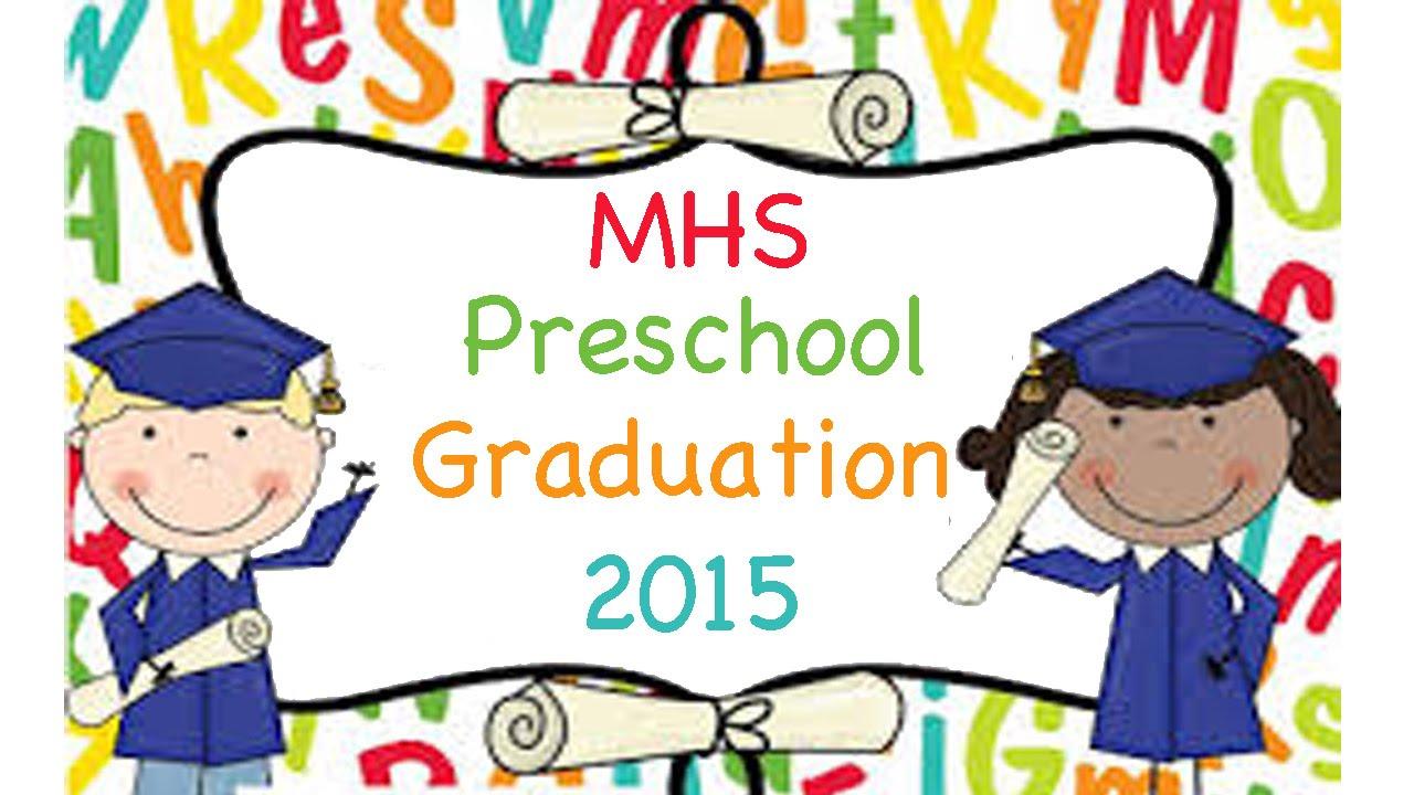 mhs preschool graduation 2015 youtube